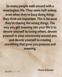 Quotes About Doing Something For Yourself Best of Morrie Schwartz Quotes QuoteHD