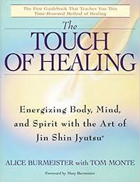 The Touch Of Healing Energizing The Body Mind And Spirit