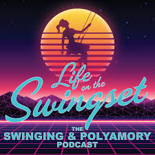 Life on the Swingset - The Swinging & Polyamory Podcast
