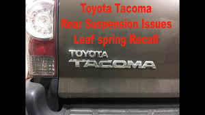 Toyota Tacoma Suspension Issues - Leaf Spring Recall - YouTube