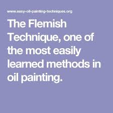 the flemish technique one of the most easily learned methods in oil painting