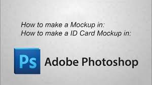 Make An Id Card How To Make A Id Card Design Mockup In Photoshop Photoshop