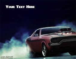 Quotes About Cars Best Write Quote On American Muscle Car Picture