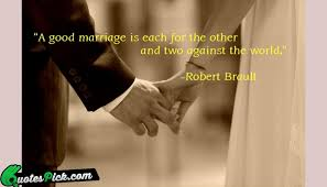 Love Marriage Quotes 81 Stunning A Good Marriage Is Each Quote By Robert Brault Quotespick