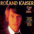Bildergebnis f?r Album Roland Kaiser Dich Zu Lieben