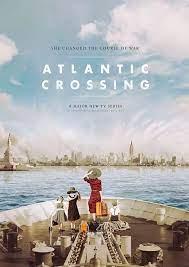 Atlantic Crossing (Fernsehserie) – Zusammenfassung