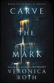 book review carve the mark unled duology 1 by veronica roth