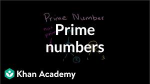 Prime Numbers Video Khan Academy