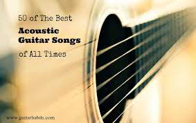 And the result is breathtaking. 50 Of The Best Acoustic Guitar Songs Of All Time Guitarhabits Com