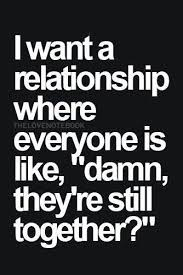 I Want A Relationship Quotes Fascinating Bestlovequotesiwantarelationshipwhereeveryoneislikedamn