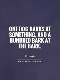 Conformity Quotes New Quotes About Conformity Brilliant One Dog Barks At Something And A