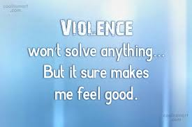 Violence Quotes Unique Violence Quotes And Sayings Images Pictures CoolNSmart