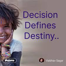 Decision Defines Destiny Nojotoquote Quote English Quotes