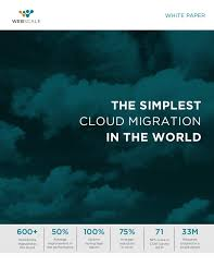 The Simplest Cloud Migration In The World By Webscale