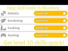 best ways to level up bloxburg skills