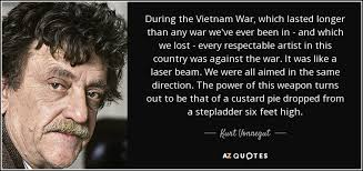 Quotes About Vietnam War Impressive Kurt Vonnegut Quote During The Vietnam War Which Lasted Longer