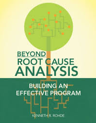 Root Cause Analysis Unique Beyond Root Cause Analysis Building An Effective Program By Kenneth