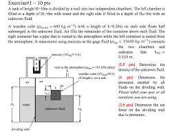 Solved A Tank Of Height H 10m Is Divided By A Wall Into T