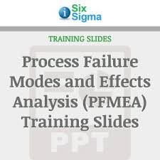 process failure modes and effects analysis process failure modes and effects analysis pfmea training slides