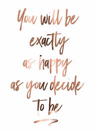 Decide To Be Happy Quotes Inspirierende Sprüche Motivierende