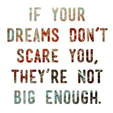 If Your Dreams Don T Scare You Quote Who Said Best Of Quotes About Scary Dreams On QuotesTopics