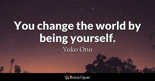 Change The World Quotes BrainyQuote Delectable Quotes About Changing The World