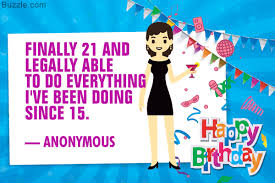 21st Birthday Quotes That Celebrate Youth Vitality And Freedom
