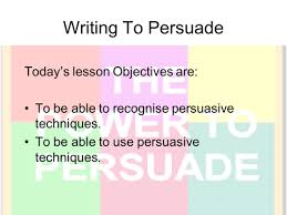 writing to persuade full lesson powerpoint by missrathor writing to persuade full lesson powerpoint by missrathor teaching resources tes
