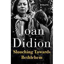 com joan didion books biography blog audiobooks kindle slouching towards bethlehem essays