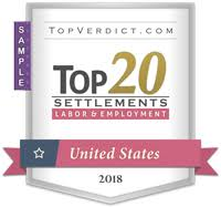 Top 20 Labor & Employment Settlements in the United States in 2018 -  TopVerdict.com