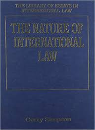 the nature of international law the library of essays in  the nature of international law the library of essays in international law first edition edition