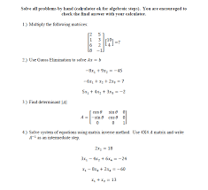 solve all problems by hand calculator ok for algebraic steps you are encouraged