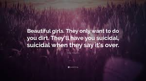 """Beautiful Quotes To Say To A Girl Best of Sean Kingston Quote """"Beautiful Girls They Only Want To Do You Dirt"""