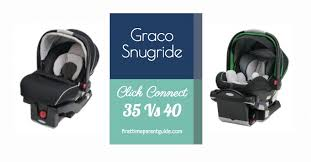 car seat the graco snugride connect 35 vs chicco keyfit 30 the graco snugride 35 vs 40