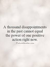 The Power Of Now Quotes A thousand disappointments in the past cannot equal the power 54
