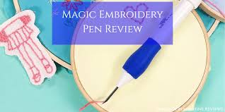 <b>Magic Embroidery Pen</b> Review