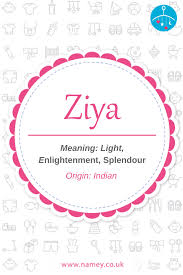 Female Names Meaning Light Ziya Is A Beautiful Baby Girls Name Of Indian Origin That