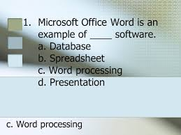 Microsoft Office Example Microsoft Office Word Is An Example Of ____ Software A