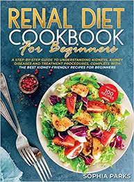renal diet Cookbook for beginners: Parks, Sophia: 9781513671888: Books -  Amazon.ca