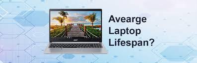 How Long Should A Laptop Last Average Lifespan 2019