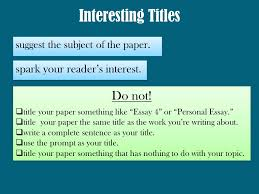 writing cohesive essays ppt  interesting titles do not spark your reader s interest