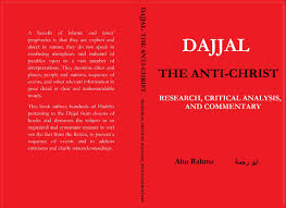 Dajjal (The Anti-Christ): Research, Critical Analysis, And ...