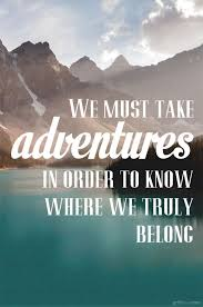best travel quotes images adventure travel  we must take adventures • printable • griffanie com