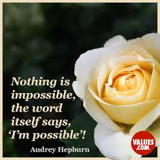 nothing is impossible the word itself says i m possible your