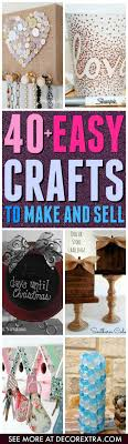 40+ AMAZING Crafts to Make and Sell. Diy ...
