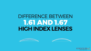 Lens Index Chart Difference Between 1 61 1 67 High Index Lenses