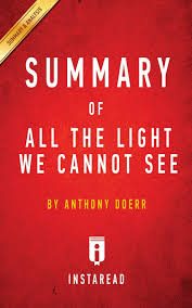 All The Light We Cannot See Summary Study Guide Amazon Com Summary Of All The Light We Cannot See By