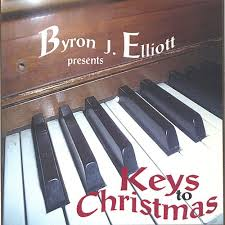 "Byron J. Elliott Presents ""Keys to Christmas"" - Byron J. Elliott 