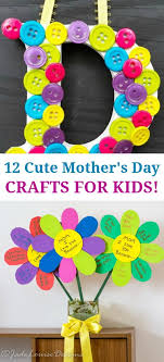 12 cute mother s day crafts for kids love these great gift ideas