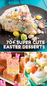 Looking for an easy recipe tonight? 80 Easy Easter Desserts Recipes For Cute Easter Dessert Ideas